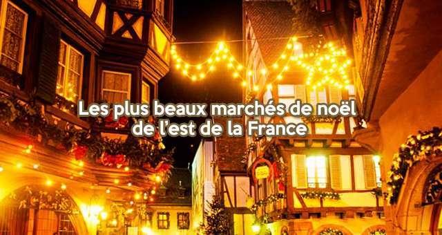 Top 10 Des Plus Beaux Marchés De Noël De L'est De La France