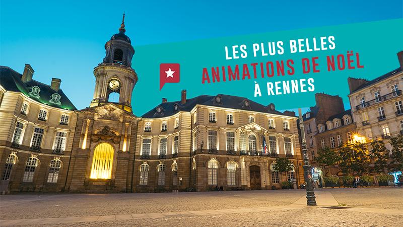 Les Plus Belles Animations De Noël à Rennes
