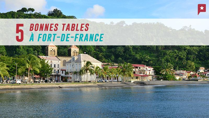 Martinique : Cinq Bonnes Tables à Fort De France