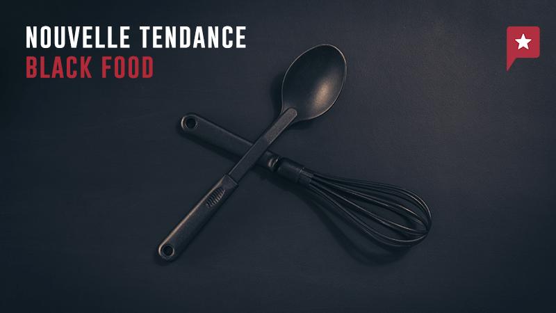 Nouvelle Tendance Culinaire : La Black Food