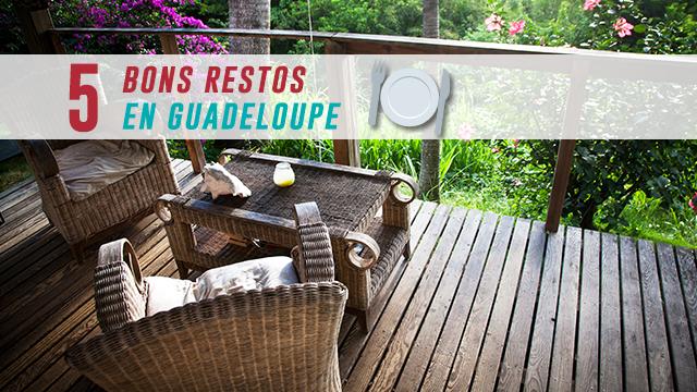 Objectif Dépaysement : 5 Bons Restos En Guadeloupe