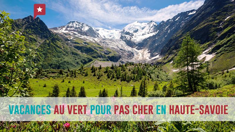 Où Partir Au Vert Pour Pas Cher En Haute-savoie ?