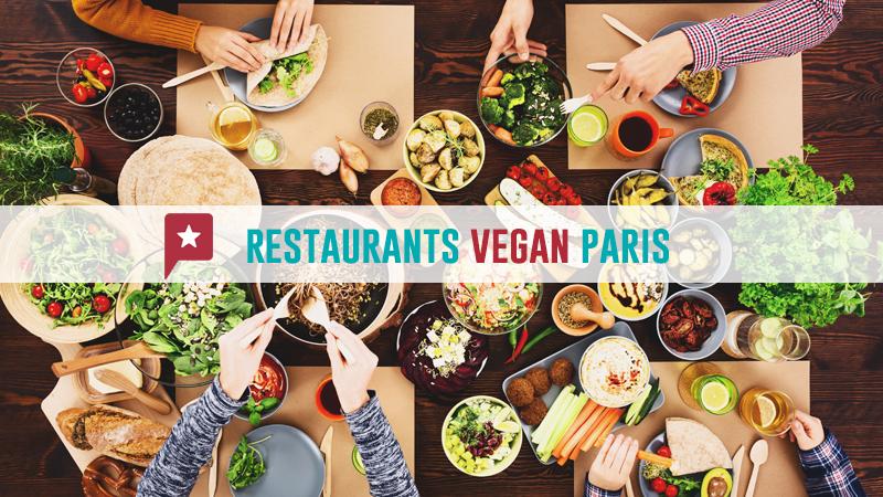 Où Trouver Un Restaurant Vegan à Paris ?