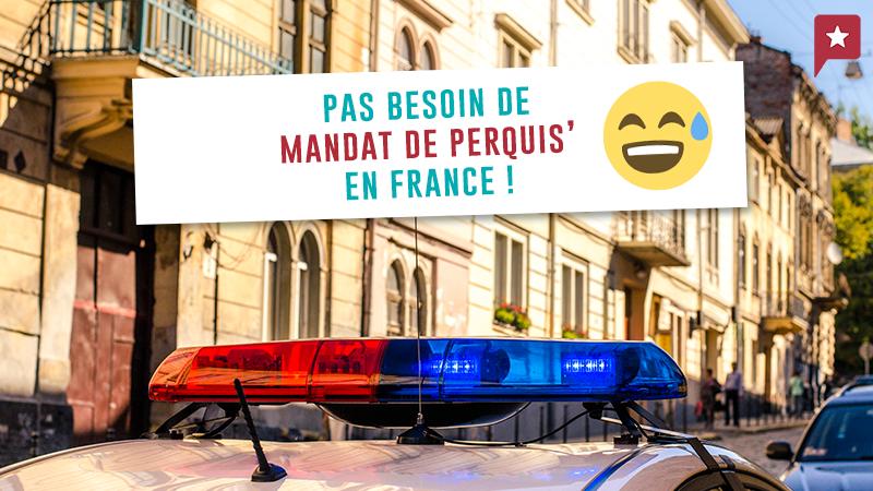 Pas Besoin De Mandat De Perquisition En France
