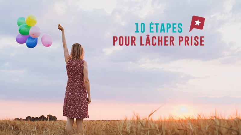Psycho : 10 étapes Pour Apprendre à Lâcher Prise