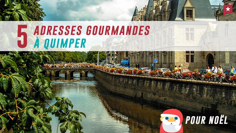 Quimper : 5 Adresses Gourmandes Pour Préparer Noël